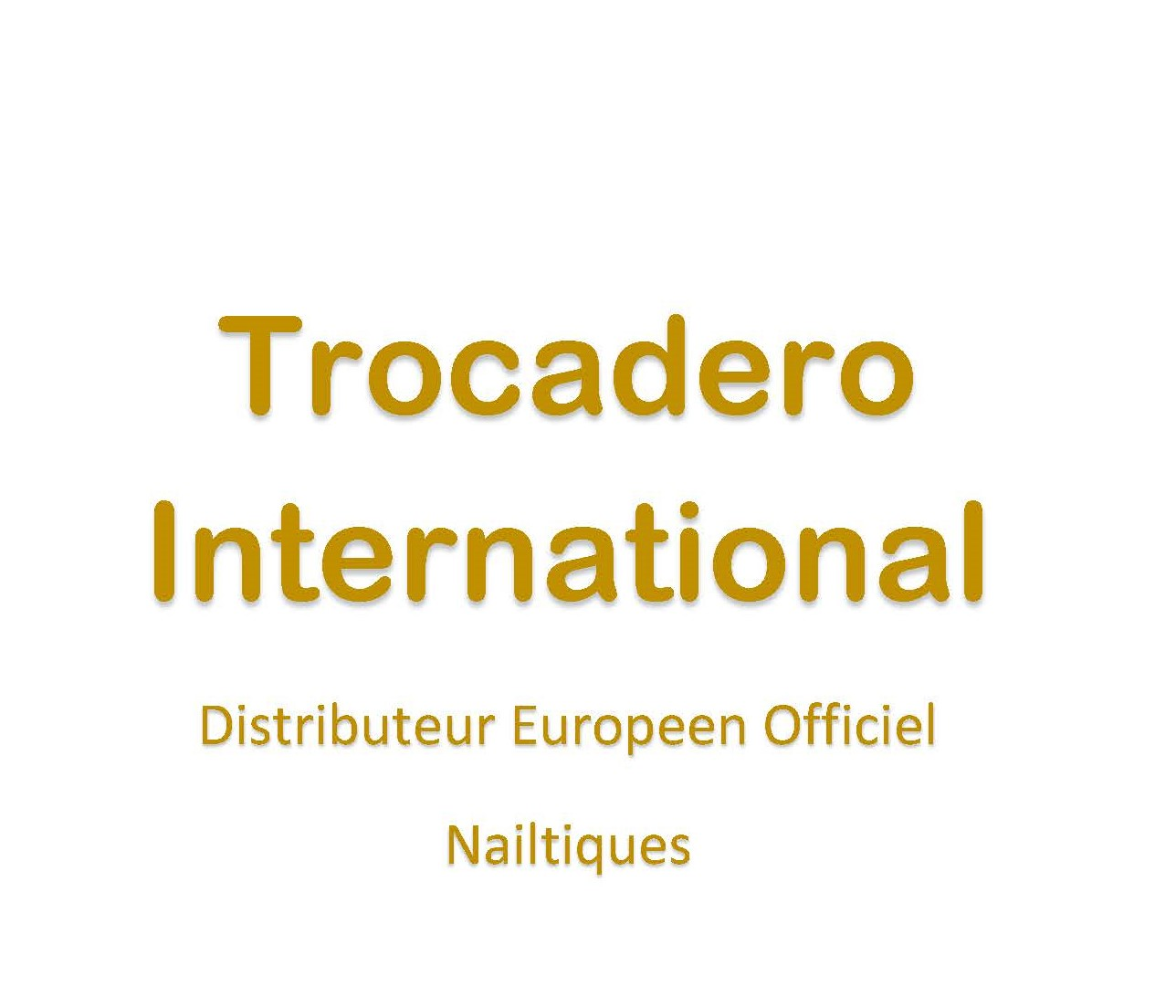 Nailtiques - Trocadero International - Distributeur Européen Officiel