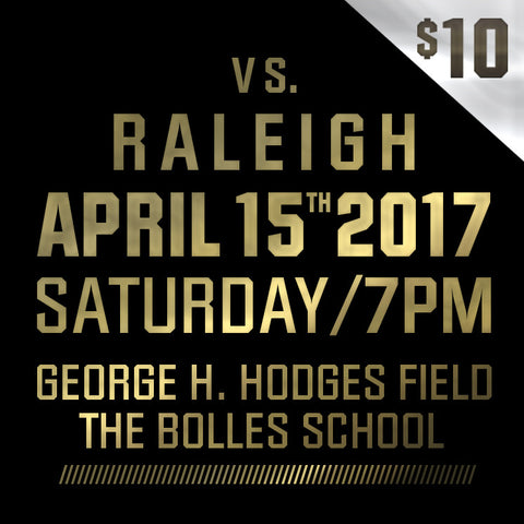 2017 - Vs Raleigh - Saturday, April 15th