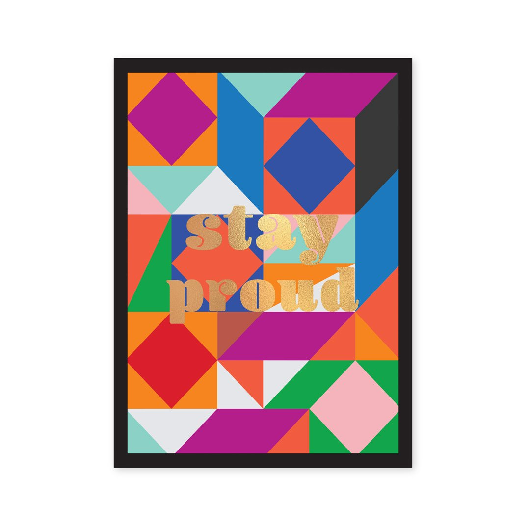 A5 Stay Proud Art Print