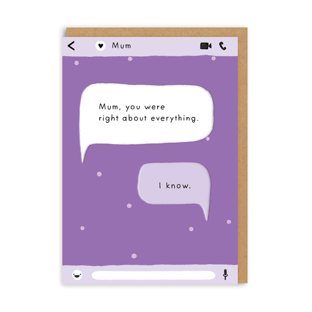Mum, You Were Right About Everything Greeting Card