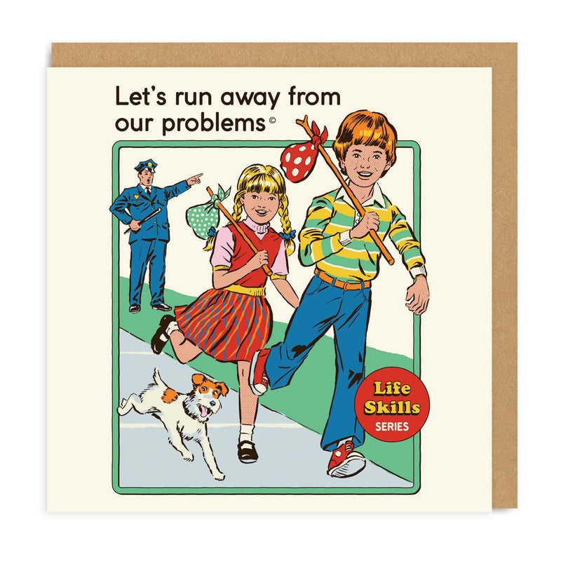 Lets Run Away From Our Problems Square Greeting Card