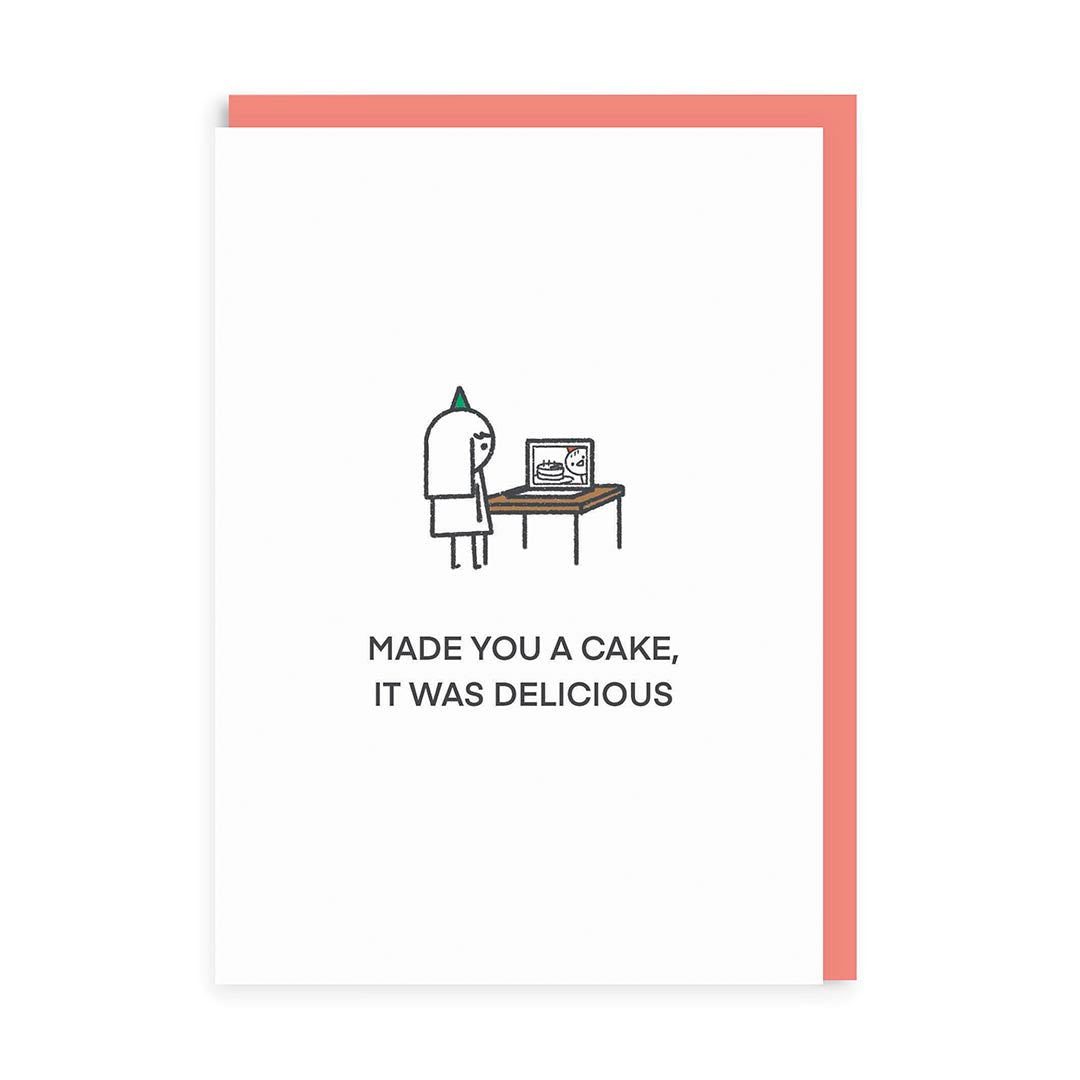 Made You Cake it Was Delicious Greeting Card