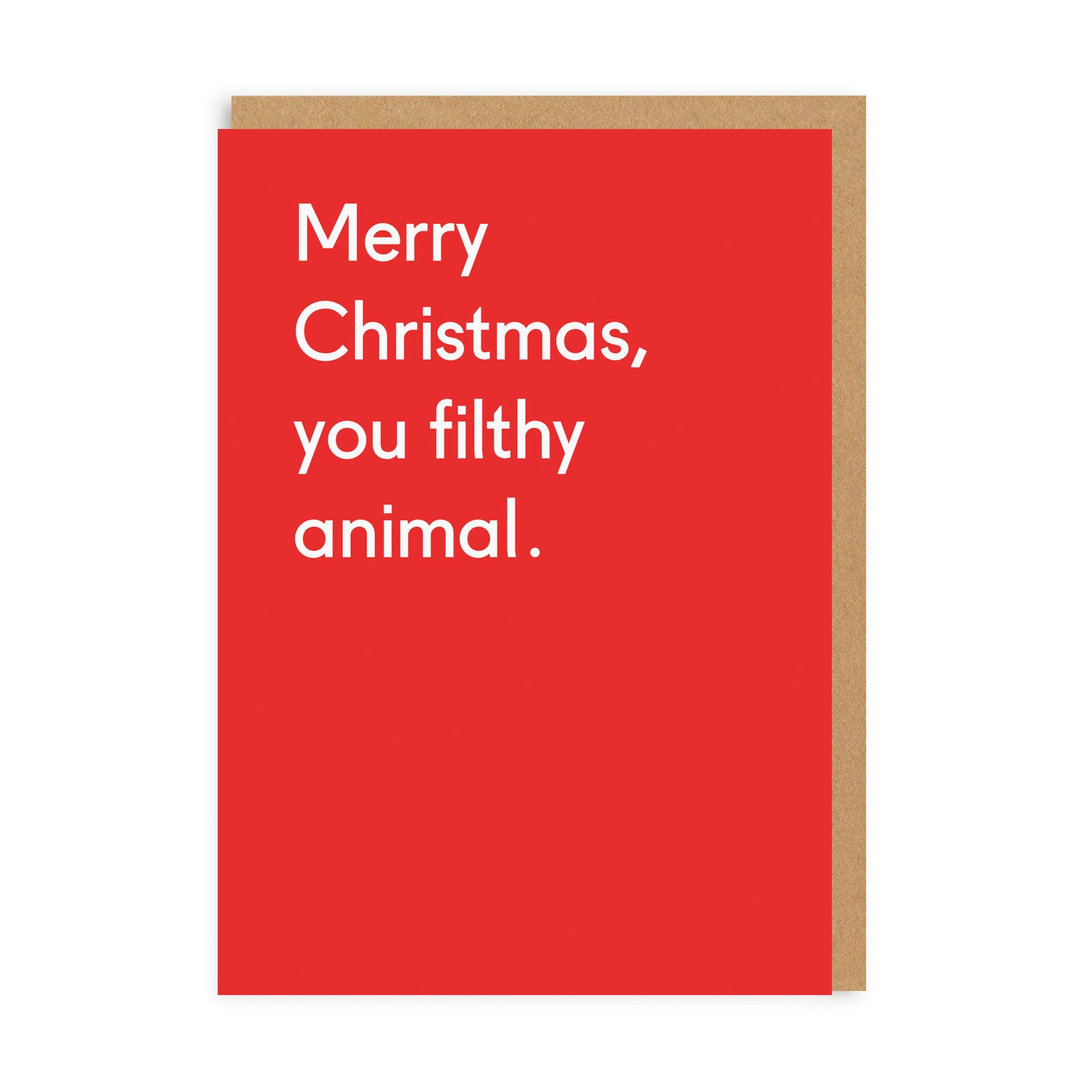Merry Christmas You Filthy Animal Greeting Card