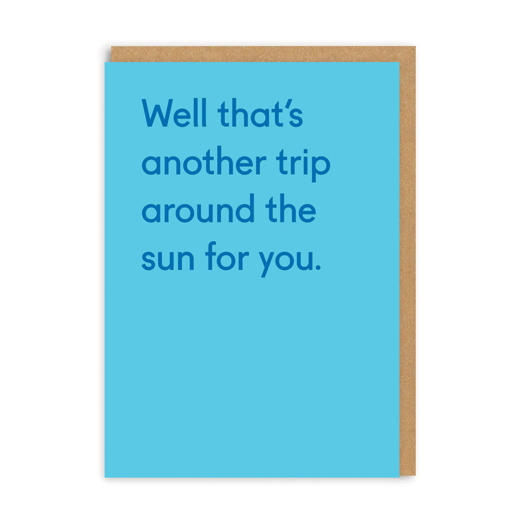 Well That's Another Trip Around The Sun Greeting Card