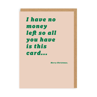 No Money Left Greeting Card