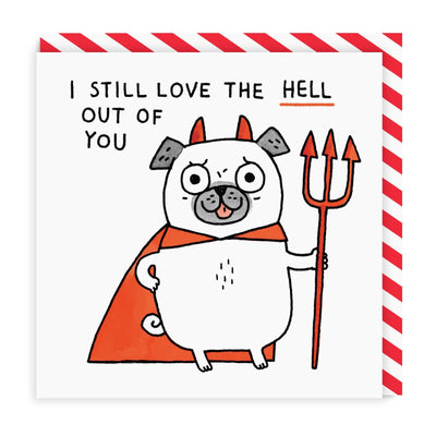I Still Love The Hell Out Of You Square Greeting Card