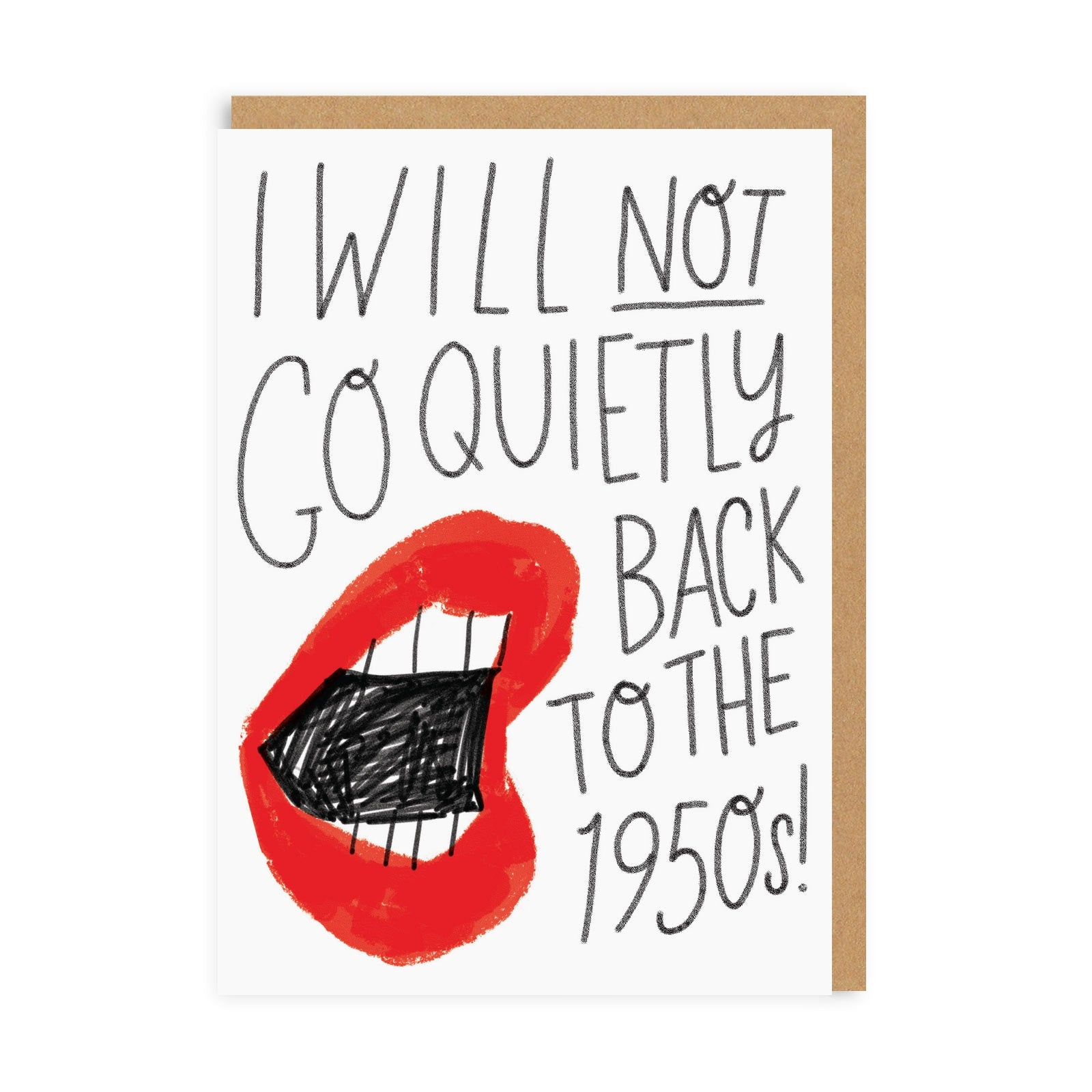 I Will Not Go Quietly Greeting Card