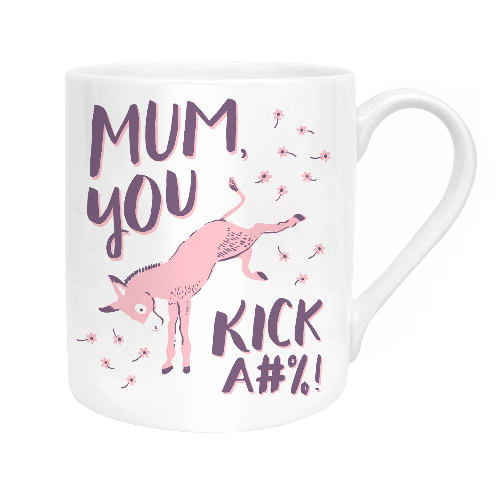 Mum, You Kick Ass Mug