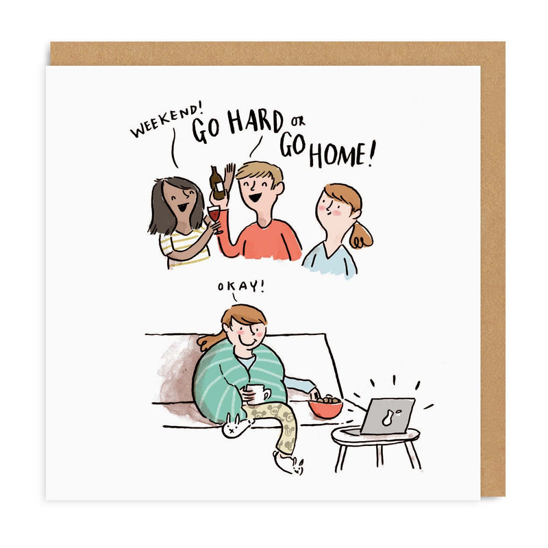 Go Hard Or Go Home Square Greeting Card