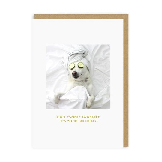 Mum Pamper Yourself Greeting Card