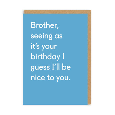 Brother, Seeing As It's Your Birthday Greeting Card