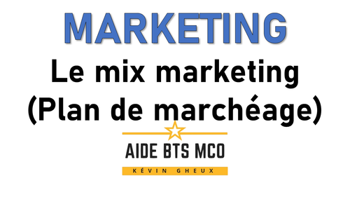 #27 Le mix marketing / le plan de marchéage - Cours de MARKETING du BTS MCO