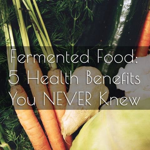 5 Health Benefits of Fermented Food