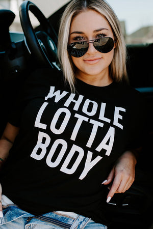 Whole Lotta Body Tee