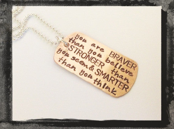 Braver - Stronger - Smarter - Copper Dog Tag Necklace