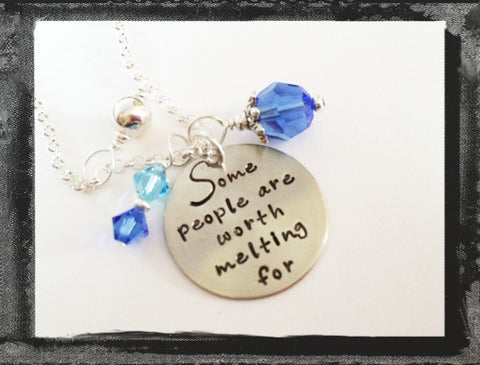 Some People Are Worth Melting For - Hand Stamped Necklace - Frozen