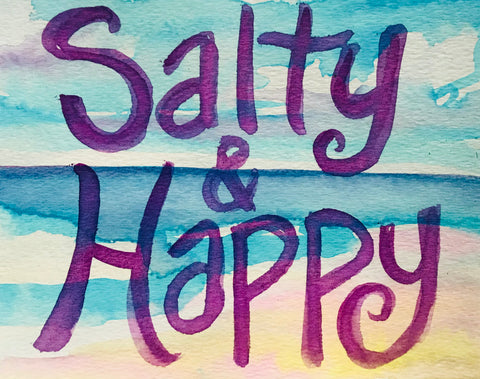 Salty & Happy Watercolor Painting on Paper