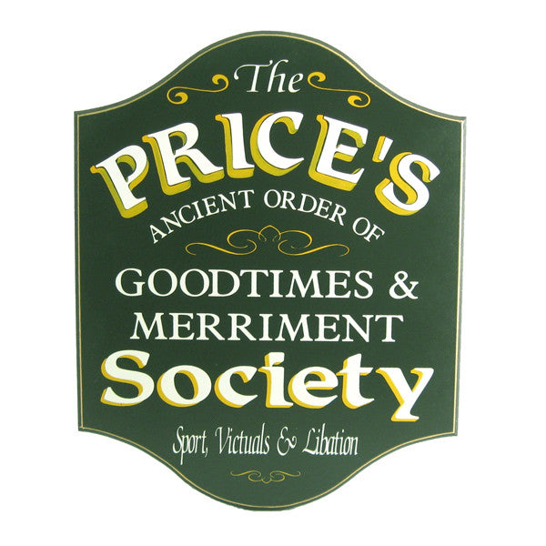 "Handcrafted ""Good Times & Merriment Society"" Sign"
