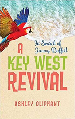 In Search of Jimmy Buffett: A Key West Revival