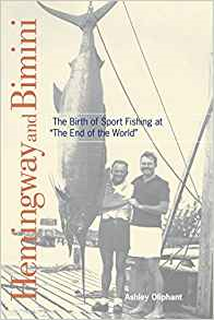 Hemingway and Bimini: The Birth of Sport Fishing at