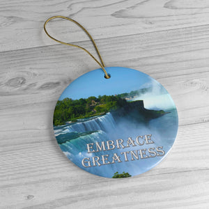 Embrace Greatness Ceramic Ornaments