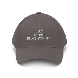 Pray, Hope, Don't Worry Twill Hat