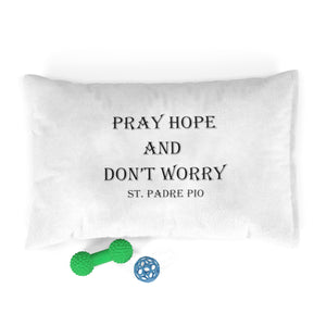 Pray, hope, and don't worry Pet Bed