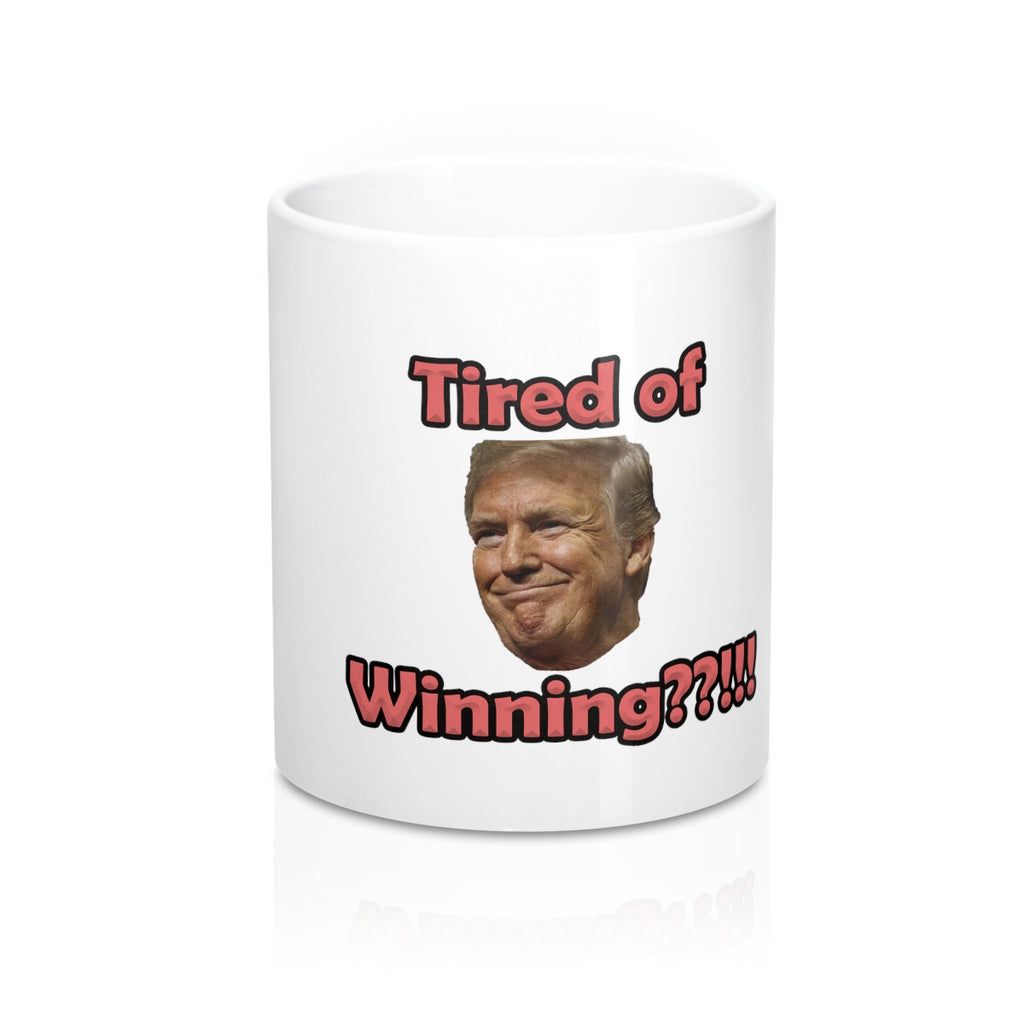 Tired of Winning Mug 11oz