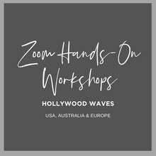 Load image into Gallery viewer, Hollywood Waves Zoom Hands-On Live Workshops