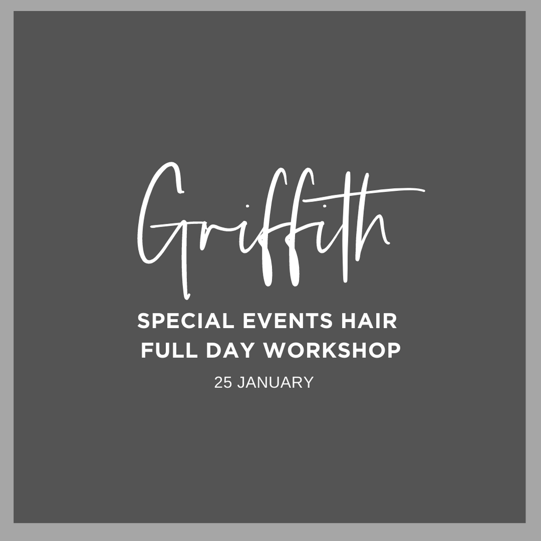 GRIFFITH Full Day Long Hair Workshop Monday 25 January 2021