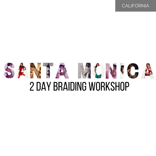 SANTA MONICA 2 Day Braiding Long Hair Workshop Wed 4 March - Thurs 5 March 2020