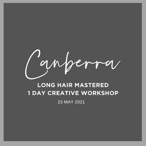 CANBERRA 1 Day Long Hair Mastered Workshop Sunday 23 May 2021