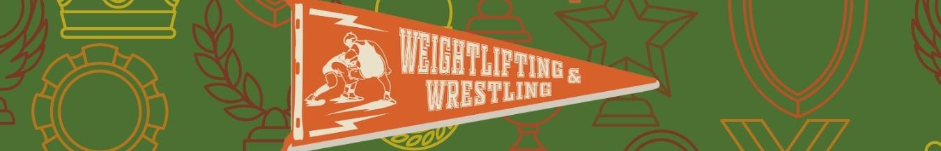 Weightlifting & Wrestling