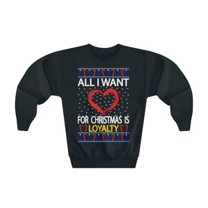 All I Want For Christmas Is Loyalty Ugly Christmas Sweater (Kids)