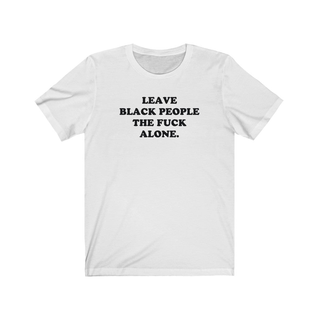 Leave Us Alone Tee (White)