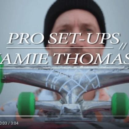 JAMIE THOMAS SET-UP