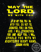 Load image into Gallery viewer, May The Lord Be With You | Isaiah 41:10 Art Print | Star Wars
