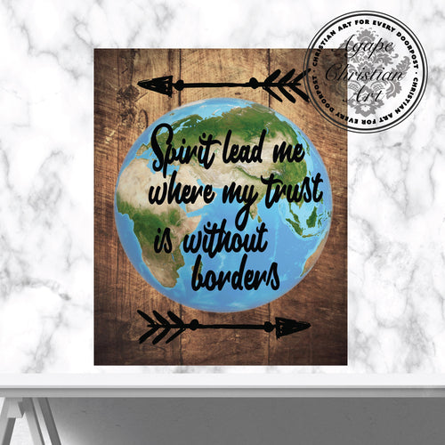 Spirit Lead Me Where My Trust Is Without Borders | Lyrics Art Print
