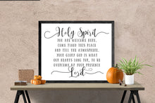 Load image into Gallery viewer, Holy Spirit You Are Welcome Here | Christian Quote Art Print