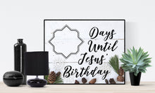 Load image into Gallery viewer, Days Until Jesus Birthday | Art Print