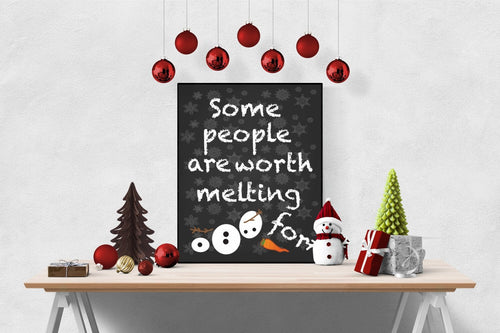 Some People Are Worth Melting For | Christmas Art Print