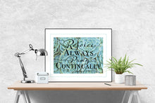Load image into Gallery viewer, Rejoice Always, Pray Continually | 1 Thessalonians 5:16-17 Art Print