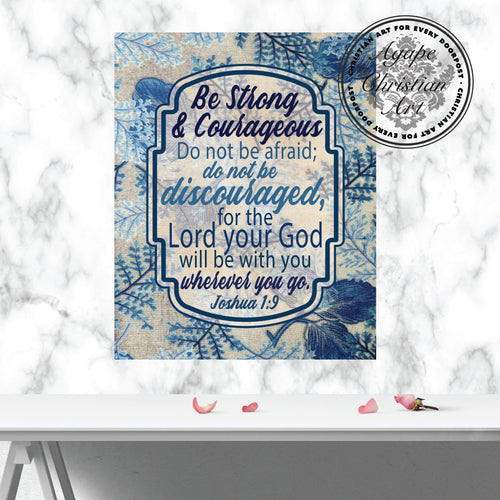 Be Strong & Courageous | Joshua 1:9 Art Print (Blue)