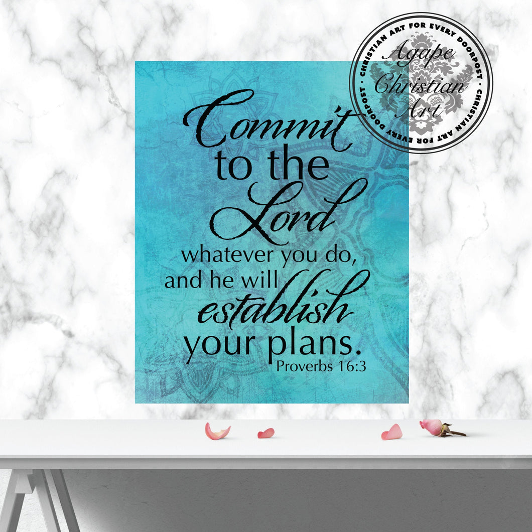 Proverbs 16:3 Art Print | Commit to the Lord Whatever You Do