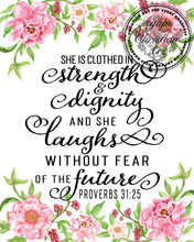 Load image into Gallery viewer, Proverbs 31:25 Art Print | She Is Clothed In Strength And Dignity