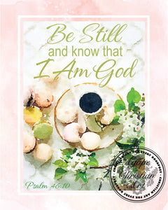 Psalm 46:10 Art Print | Be Still And Know That I am God