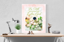 Load image into Gallery viewer, Psalm 46:10 Art Print | Be Still And Know That I am God