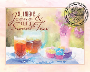 All I Need Is Jesus and A Little Sweet Tea |  Art Print
