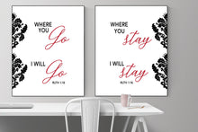 Load image into Gallery viewer, Where You Go, I Will Go. Where You Stay, I will Stay (Bundle) | Ruth 1:16  Art Print