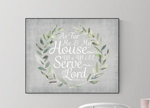 As For Me and My House, We Will Serve The Lord | Joshua 24:15 Art Print (Grey)